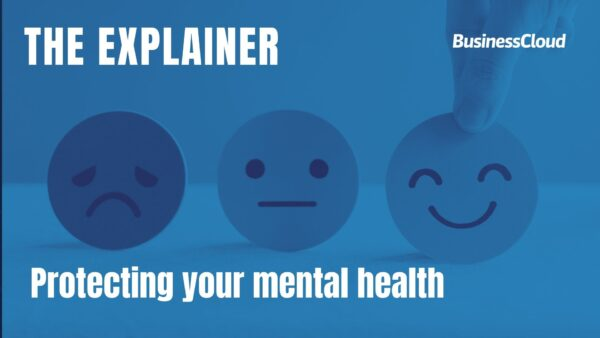 The Explainer - protecting your mental health